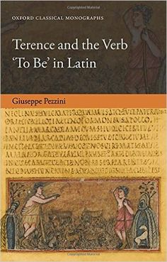 Terence and the verb 'to be' in Latin / Giuseppe Pezzini - Oxford : Oxford University Press, 2015