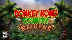 Donkey Kong Country Returns for Wii U trailer (Wii download)