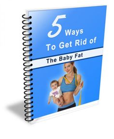 5 ways to get rid of baby fat  ebook http://pleasehelpme-online.stackstaging.com/