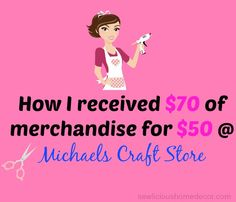 Money Saving Michaels Craft Store- See how I got $70 of merchandise for $50 at Michael's and how you can too!  sewlicioushomedecor.com