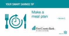 """Plan your meals for the week. First, check the fridge and pantry to use up that week. ""-Nicole"
