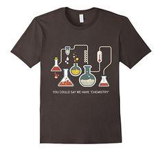 : We Have ChemistryFunny Chemistry T-Shirt: Clothing