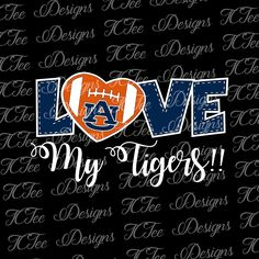 Love My Auburn Tigers - College Football SVG File - Vector Design Download - Cut File -  Auburn University by TCTeeDesigns on Etsy