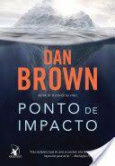 """Novo livro de Dan Brown, o mesmo autor de """"O Código Da Vinci"""" e """"Anjos e Demônios"""". """"Ponto de Impacto"""" traz ótimos personagens e fascinantes informações sobre a NASA, as agências de espionagem, a vida extra-terrestre e a política americana."""