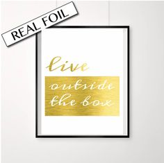 Gold Foil Poster, Live outside the box, Inspirational Life Quote, Gold poster, Quirky art, Pressed Foil Art, Made in Australia, Office decor
