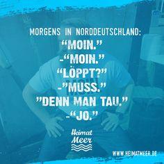 """Morgens in Norddeutschland: """"Moin."""" >>"""