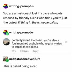 writing-prompt-s You are an astronaut lost in space who gets rescued by friendly aliens who think Writing Advice, Writing A Book, Writing Memes, Stupid Funny, The Funny, Funny Stuff, Hilarious, Random Stuff, Space Australia