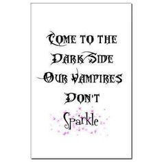 Real vampires don't sparkle. ;)