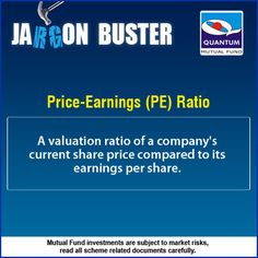 #JargonBuster Price-Earnings Ratio (PE) A valuation ratio of a company's current share price compared to its earnings per share.