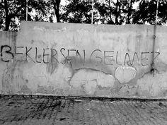 duvar15 Graffiti, Street Art, Turkey, Life, Board, Quotes, Quotations, Turkey Country, Quote