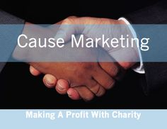 Making A Profit With Charity - Cause Marketing