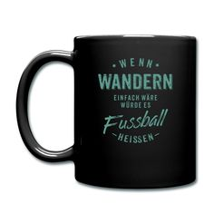 Wenn Wandern einfach wäre würde es Fussball heissen - petrol RAHMENLOS Tassen & Zubehör - Tasse einfarbig