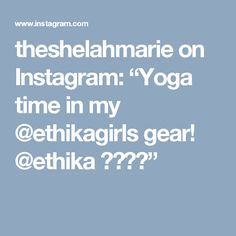"theshelahmarie on Instagram: ""Yoga time in my @ethikagirls gear! @ethika 🤸🏾♀️"""