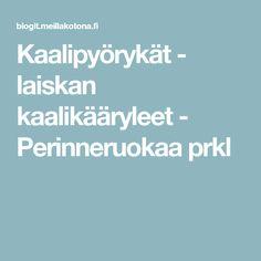 Kaalipyörykät - laiskan kaalikääryleet - Perinneruokaa prkl