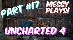 Lets Play - UNCHARTED 4 - Part #17 with Commentary - Messyplays
