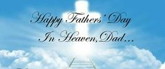 Happy Father's Day in Heaven Fathers Day In Heaven, Happy Fathers Day, Dads, Happy Valentines Day Dad, Fathers, Daddy, Father