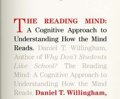 """Excerpted from """" The Reading Mind: A Cognitive Approach to Understanding How the Mind Reads """" by Daniel T. Willingham.  . G etting K ids to R e a d."""