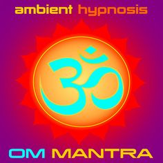 OM Mantra Ambient Hypnosis, a song by Being Ambient Music, Ambient Hypnosis, Johann Kotze on Spotify Om Mantra, Hypnotherapy, Guided Meditation, Music Songs