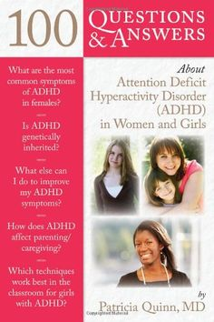 Bestseller Books Online 100 Questions & Answers About Attention Deficit Hyperactivity Disorder (ADHD) in Women and Girls Dr. Patricia Quinn $13.66  - http://www.ebooknetworking.net/books_detail-0763784524.html