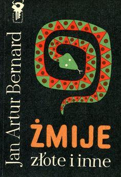 """""""Żmije złote i inne"""" Jan Artur Bernard Cover by Mieczysław Kowalczyk Book series Klub Srebrnego Klucza Published by Wydawnictwo Iskry 1972"""