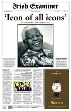 """December 6, 2013: Front page of the Irish Examiner reporting the death of Nelson Mandela on December 5, 2013: 'Icon of all icons"""""""