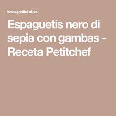 Espaguetis nero di sepia con gambas - Receta Petitchef