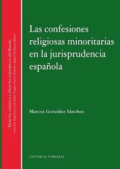 Las confesiones religiosas minoritarias en la jurisprudencia española / Marcos González Sánchez.   Comares, 2019 Confessions, Frames