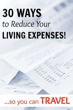 30 Ways to Reduce Living Expenses so you have more money for TRAVEL #travel Traveling Tips Traveling on a Budget