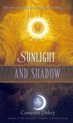 Sunlight and Shadow by Cameron Dokey. Retelling of The Magic Flute