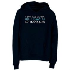 I Don´t Need Theraphy... All I Need Is 3d Modelling Hoodie 5cad9428c32de