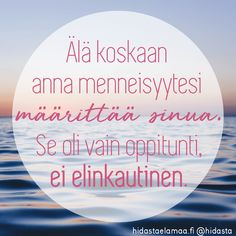 """Aito kasvu on herkkää"" – 5 voimakuvaa henkisestä kasvusta Finnish Words, Motivational Quotes, Inspirational Quotes, Strong Words, More Words, Pretty Words, Happy Moments, Motivation Inspiration, Happy Life"