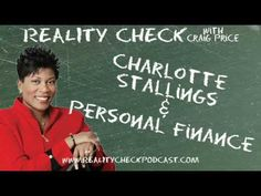 http://realitycheckpodcast.com    Charlotte Stallings brings her expertise to the podcast as she and Craig talk finance. They discuss accountability, control and thinking ahead when it comes to money as well as how growing up without much money can lead to two distinct paths. All that and more as Reality Check prepares for the tax man to rear his ugly head.    You can find more about Charlotte at http://www.charlottestallings.com    Subscribe to the podcast at http://realitycheckpodcast.com