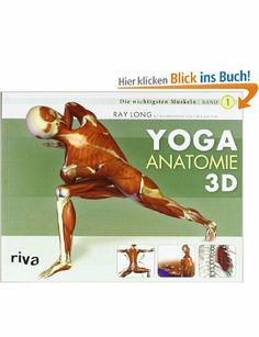 Yoga-Anatomie 3D: Band 1: Die wichtigsten Muskeln: Amazon.de: Ray Long: Bücher