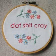 Cross Stitch Embroidery 15 Rap Lyric Embroideries That Everyone Needs to See! - Hand-stitched art of popular rap song lyrics has never been funnier. Funny Embroidery, Learn Embroidery, Silk Ribbon Embroidery, Cross Stitch Embroidery, Embroidery Patterns, Hand Embroidery, Embroidery Techniques, Cross Stitching, Shabby