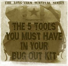 The 5 Tools You Must Have in Your Bug-Out Kit