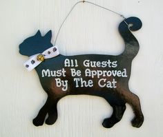 Funny Cat Sign All Guests Must Be Approved By The by trulytexas, $7.50