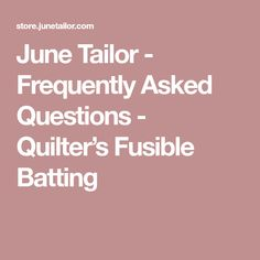 June Tailor - Frequently Asked Questions - Quilter's Fusible Batting Beginning Quilting, Quilt Batting, Hand Quilting, Quilt Top, June, Quilts, This Or That Questions, Hand Embroidery, Comforters