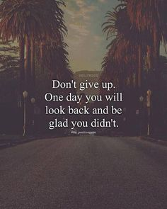 Don't give up..