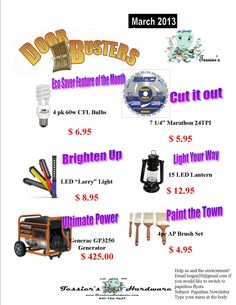 March 2013 Doorbusters    Come in to the store or buy online. These deals are hot!    www.tessiershardware.com