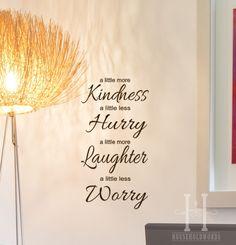 Office vinyl words wall decals Decor A Little More Kindness A little less Hurry A little more Laughter a little less Worry. $19.00, via Etsy.