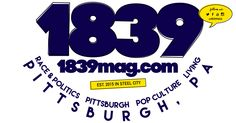 1839 is a Pittsburgh-based magazine exploring the intersection of race, politics, the arts, community, and culture and celebrating the nuanced totality of Black life.
