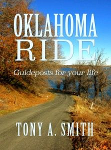 FREE July 4 to 7   OKLAHOMA RIDE:  Guideposts For Life  by Tony A Smith ...  ....  Click HERE for FREE Copy