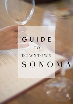 Guide to Downtown Sonoma - for the wine + cheese lover | MontgomeryFest