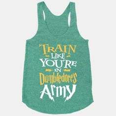 Train Like You're In Dumbledore's Army | HUMAN | T-Shirts, Tanks, Sweatshirts and Hoodies