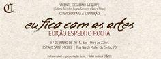 """17/06 ♥ """"Eu Fico com as Artes II"""" ♥ Edição Espedito Rocha ♥ Espaço Saint Michel ♥ Curitiba ♥ PR ♥  http://paulabarrozo.blogspot.com.br/2015/06/1706-eu-fico-com-as-artes-ii-edicao.html"""