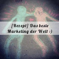 [Rezept] Das beste Marketing der Welt :)