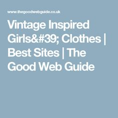 Vintage Inspired Girls' Clothes | Best Sites | The Good Web  Guide