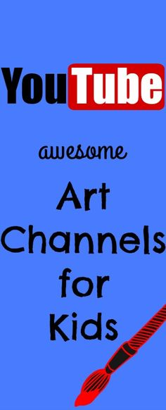 YouTube Art Channels for Kids Art tutorials for kids. Painting, art history, drawing, doodling and more for kindergarten, 1st grade, 2nd grade, 3rd grade, 4th grade, 5th grade, 6th grade, 7th grade and more
