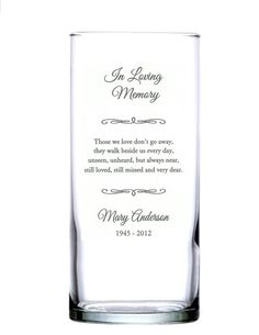 Light a memorial candle in honor of your loved ones with a beautiful candle holder/vase. The candle holder/vase is elegantly simple, personalized with your loved one's name and inscribed with a short verse. You add the finishing touch with a floating candle, pillar candle or flowers.