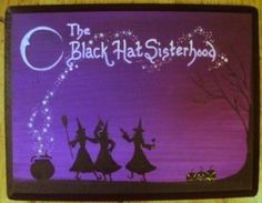 witches Black Hat Sisterhood Society Custom Painting Coven Witches Sisters magick wiccan witchcraft halloween decorations by SleepyHollowPrims $81